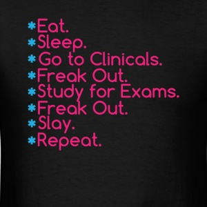 Eat Sleep Go To Clinical' Nursing Student Tee Shir - Men's T-Shirt