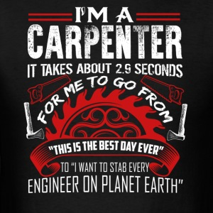 I'm A Carpenter Shirt - Men's T-Shirt