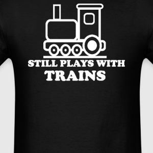 STILL PLAYS TRAINS - Men's T-Shirt