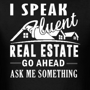 Speak Fluent Real Estate Shirt - Men's T-Shirt