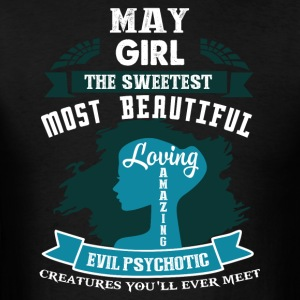 May girl The sweetest Most beautiful - Men's T-Shirt