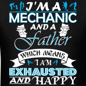 Im Mechanic Father Which Means Im Exhausted - Men's T-Shirt