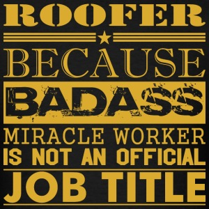 Roofer Because Miracle Worker Not Job Title - Men's T-Shirt