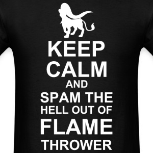 Keep Calm and Spam Flame Thrower - Men's T-Shirt