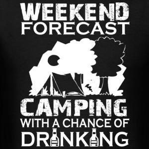 Camping With A Chance Of Drinking T Shirt - Men's T-Shirt