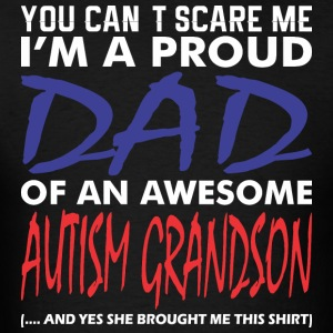 Im A Proud Dad Of An Awesome Autism Grandson - Men's T-Shirt