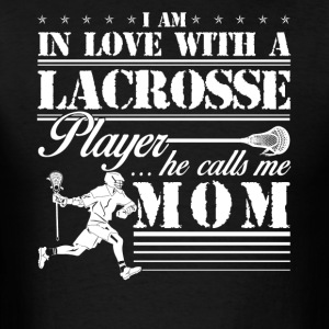 Lacrosse Player Calls Me Mom Shirt - Men's T-Shirt