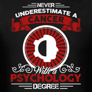 Cancer With Psychology Degree Shirt - Men's T-Shirt