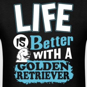 Life Is Better With Golden Retriever Shirt - Men's T-Shirt