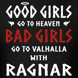 Bad Girls Go To Valhalla With Ragnar Shirt - Men's T-Shirt