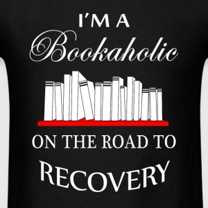 I'm a bookaholic on the road to recovery - Men's T-Shirt