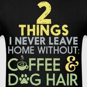 Coffee And Dog Hair T Shirt - Men's T-Shirt