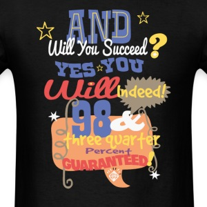 And will you succeed - Men's T-Shirt