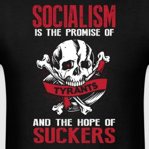 Socialism is the Promise of Tyrants - Men's T-Shirt