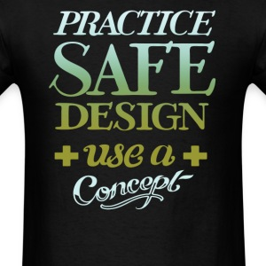 Practice safe design use a concept - Men's T-Shirt