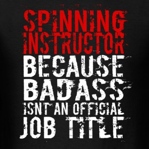 SPINNING INSTRUCTOR BADASS JOB TITLE - Men's T-Shirt