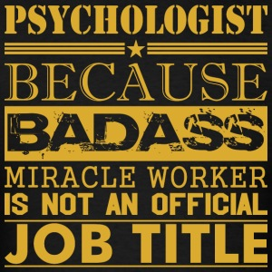 Psychologist Because Miracle Worker Not Job Title - Men's T-Shirt
