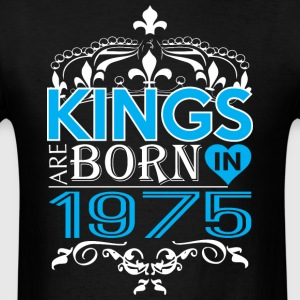 Kings Are Born In 1975 Happy Fathers Day - Men's T-Shirt