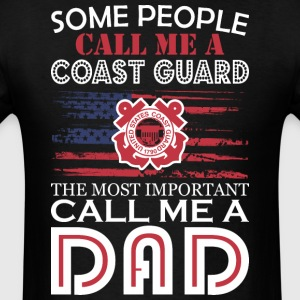 Some People Coast Guard Most Important Dad - Men's T-Shirt