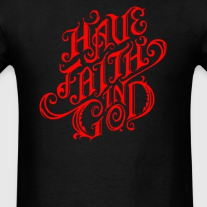 Have faith in God - Men's T-Shirt