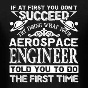 Aerospace Engineer Tee Shirt - Men's T-Shirt