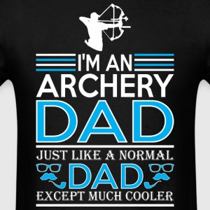 Im An Archery Dad Like Normal Dad Except Cooler - Men's T-Shirt
