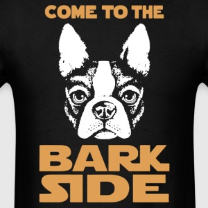Boston Terrier Bark Side Shirt - Men's T-Shirt