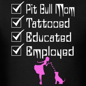 Pit Bull Owner Tattooed Educated Employed T Shirt - Men's T-Shirt