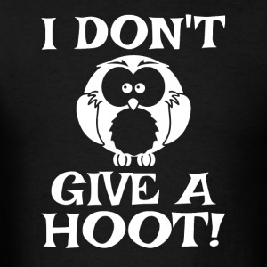 I Don't Give A Hoot - Men's T-Shirt