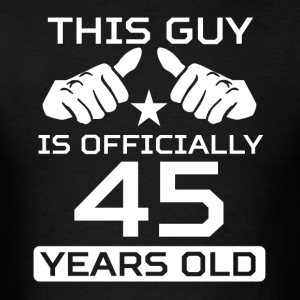 This Guy Is 45 Years Funny 45th Birthday - Men's T-Shirt