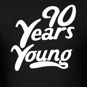 90 Years Young Funny 90th Birthday - Men's T-Shirt