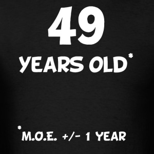 49 Plus Or Minus 1 Year Funny 50th Birthday - Men's T-Shirt