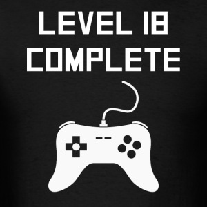 Level 18 Complete Video Games 18th Birthday - Men's T-Shirt