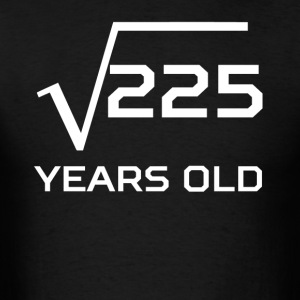 Square Root 225 Funny 15 Years Old 15th Birthday - Men's T-Shirt