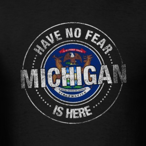 Have No Fear Michigan Is Here - Men's T-Shirt