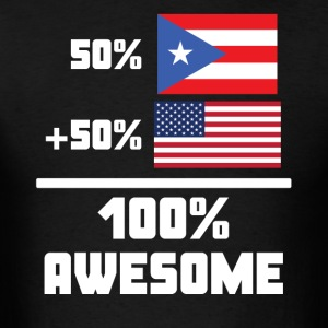 50% Puerto Rican 50% American 100% Awesome Flag - Men's T-Shirt
