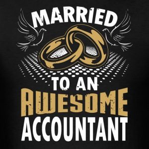 Married To An Awesome Accountant - Men's T-Shirt