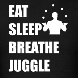 Eat Sleep Breathe Juggle - Men's T-Shirt