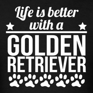Life Is Better With A Golden Retriever - Men's T-Shirt
