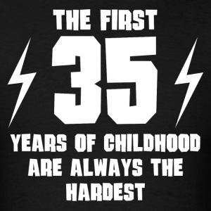 The First 35 Years Of Childhood - Men's T-Shirt