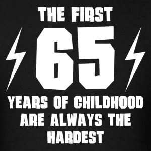 The First 65 Years Of Childhood - Men's T-Shirt