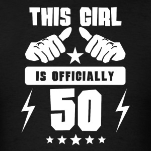 This Girl Is Officially 50 - Men's T-Shirt