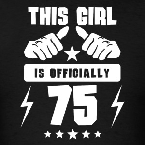This Girl Is Officially 75 - Men's T-Shirt