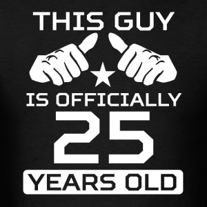This Guy Is 25 Years Funny 25th Birthday - Men's T-Shirt