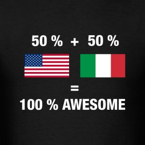 Half Italian Half American 100% Awesome Flag Italy - Men's T-Shirt