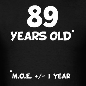 89 Plus Or Minus 1 Year Funny 90th Birthday - Men's T-Shirt