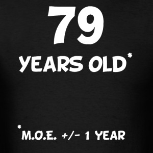 79 Plus Or Minus 1 Year Funny 80th Birthday - Men's T-Shirt
