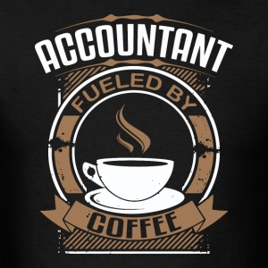 Accountant Fueled By Coffee - Men's T-Shirt