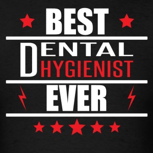 Best Dental Hygienist Ever - Men's T-Shirt