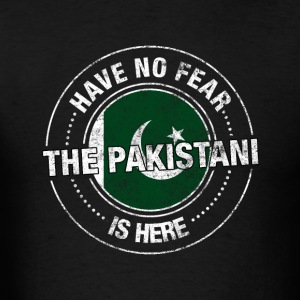 Have No Fear The Pakistani Is Here Shirt - Men's T-Shirt